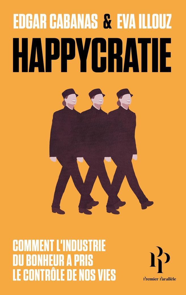 Happycratie, dénonciation de l'injonction au bonheur