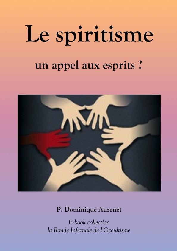Le spiritisme, un appel aux esprits ?