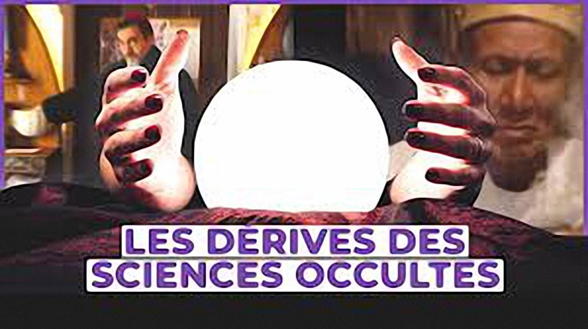 Les dérives des «sciences» occultes